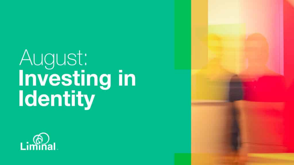 August Investing in Identity